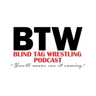 Blind Tag Wrestling Podcast