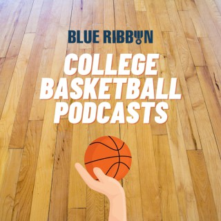 Blue Ribbon College Basketball Podcasts