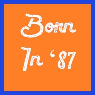 Born in '87