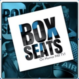 Box Seats Sports/Comedy Talk Show