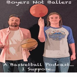 Boyers Not Ballers