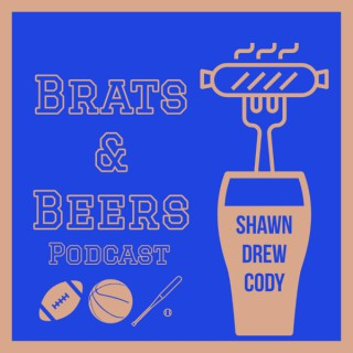 Brats & Beers Podcast