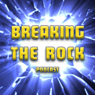 Breaking the Rock Podcast