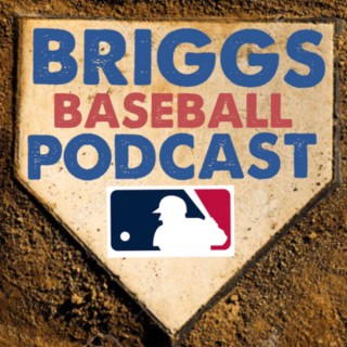 Briggs Baseball Podcast
