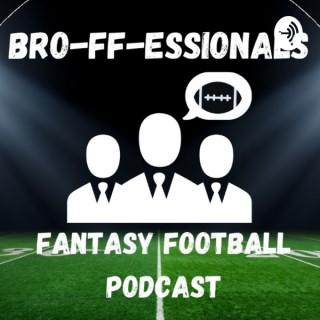 BRO-FF-ESSIONALS Fantasy Football Podcast