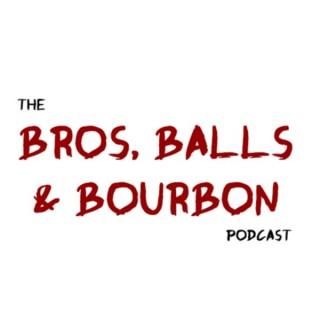 Bros, Balls & Bourbon