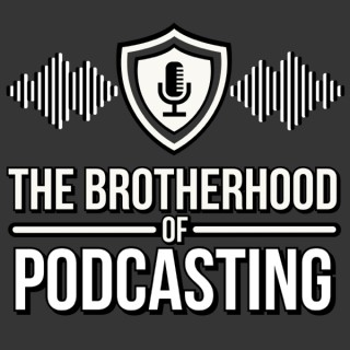Brotherhood of Podcasting