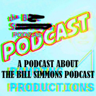 BS Podcast Podcast - A Podcast About The Bill Simmons Podcast