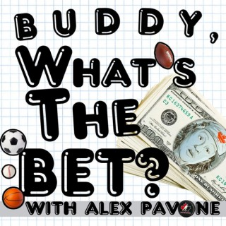 Buddy, What's the Bet? with Alex Pavone