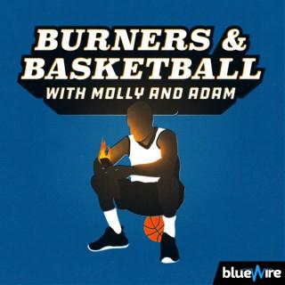 Burners and Basketball