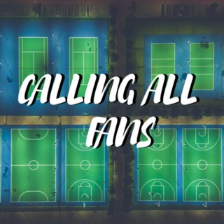 Calling All Fans