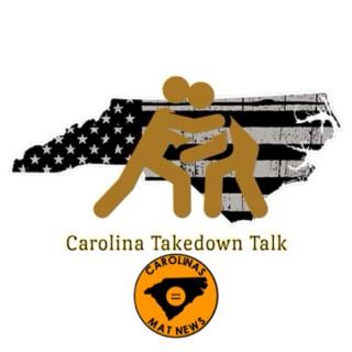 Carolina Takedown Talk Presented by Carolinas Mat News