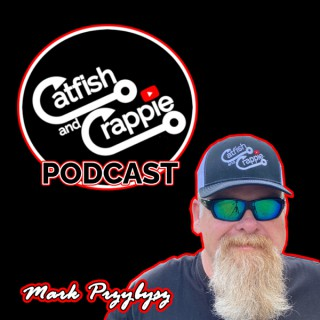 Catfish and Crappie Fishing Podcast