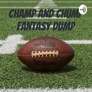 Champ and Chump Fantasy Dump