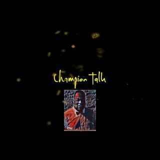 Champion Talk