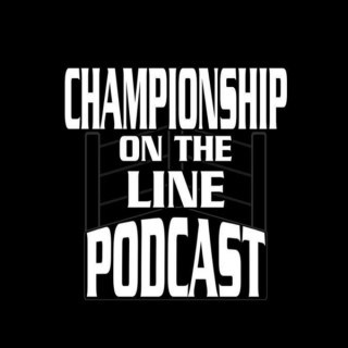 Championship On The Line Podcast