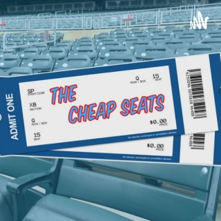 Cheapseats Podcast