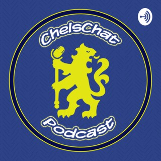 ChelsChat - A Chelsea F.C Fan Podcast