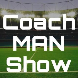 Coach Man Show