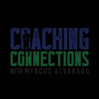 Coaching Connections with Marcus Alvarado