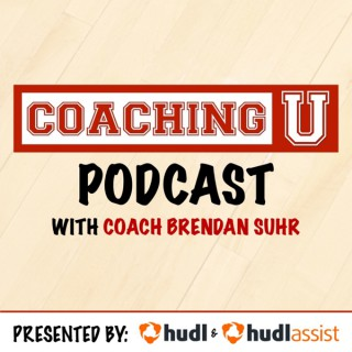 Coaching U Podcast with Coach Brendan Suhr presented by Hudl & Hudl Assist