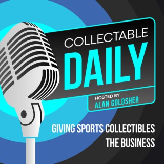 Collectable Daily with Alan Goldsher