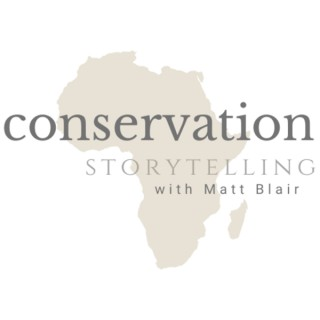 Conservation Storytelling with Matt Blair