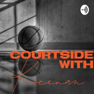 Courtside with Keenan