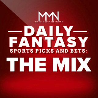 Daily Fantasy Sports Picks & Bets: The Mix