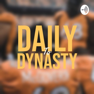 Daily to Dynasty