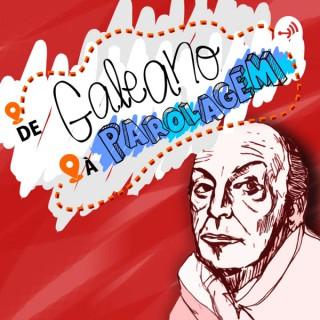De Galeano à Parolagem