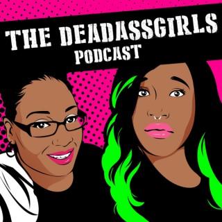 DeadassGirls Podcast