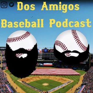 Dos Amigos Baseball Podcast
