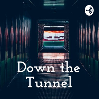 Down the Tunnel