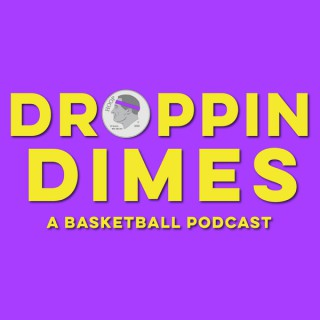 Droppin Dimes: A Basketball Podcast
