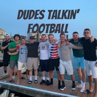 Dudes Talkin' Football