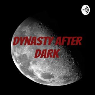 Dynasty After Dark