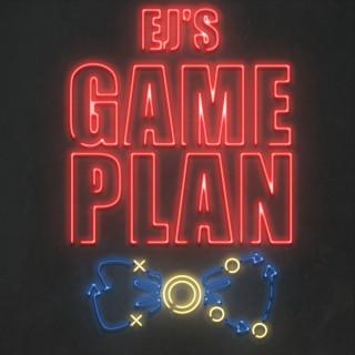 EJ's Game Plan