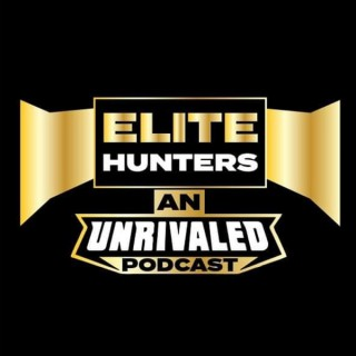 Elite Hunters: An Unrivaled Podcast