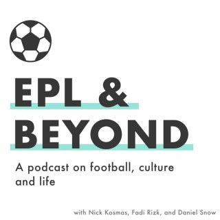 EPL & Beyond Podcast
