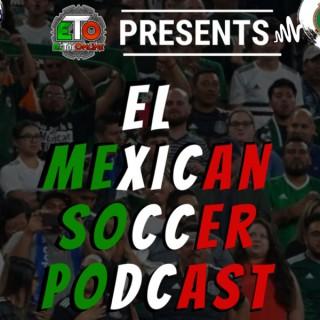 ETO Presents: El Mexican Soccer Podcast