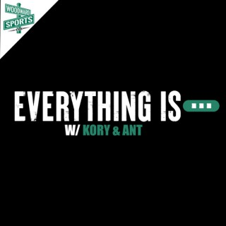 Everything Is...with Kory and Ant
