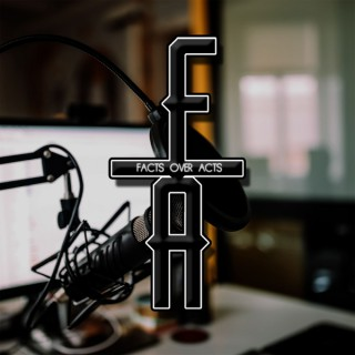 Facts Over Acts Podcast