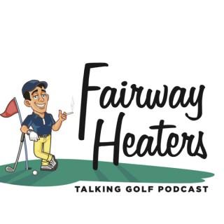 Fairway Heaters - Talking Golf Podcast
