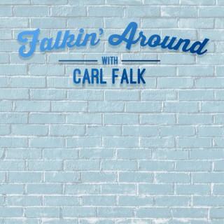 Falkin' Around with Carl Falk