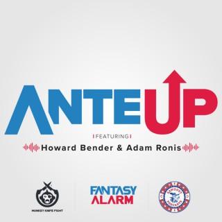 Fantasy Alarm presents: Ante Up with Howard Bender & Adam Ronis
