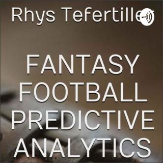 Fantasy Football Predictive Analytics with Rhys Tefertiller