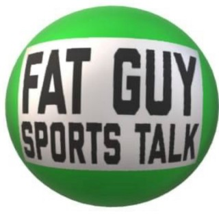 Fat Guy Sports Talk