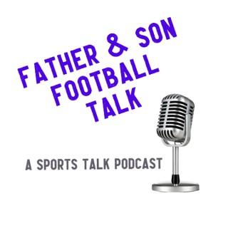 Father & Son Football Talk: A Sports Talk Podcast