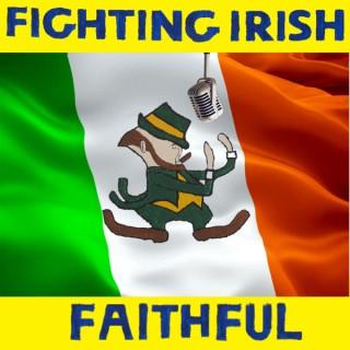 Fighting Irish Faithful: A Notre Dame Football Show